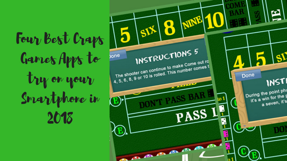 Four Best Craps Games Apps to try on your Smartphone in 2018